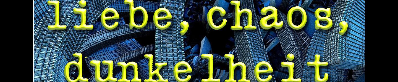 liebe-chaos-dunkelheit - wolleweb